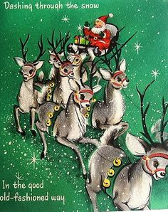 """""""Dashing through the snow in the good old-fashioned way. Christmas Time Is Here, Christmas Deer, Christmas Past, Retro Christmas, Christmas Greetings, Christmas Crafts, White Christmas, Xmas, Vintage Christmas Images"""