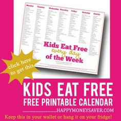 Kids Eat FREE Printable Calendar for every day of the week schedule. Print this off and add it to my purse or fridge.