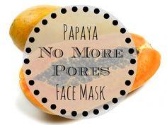 Natural Papaya No More Pores Face Mask Recipe