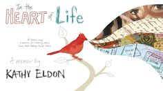 Kathy Eldon's In the Heart of Life ~ Transforming pain into a positivity ~