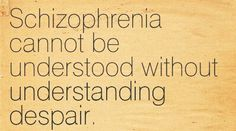 Schizophrenia Quote