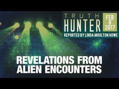 "FREE Episode: Truth Hunter with Linda Moulton Howe ""Revelations From Alien Encounters"" - Takecare4"