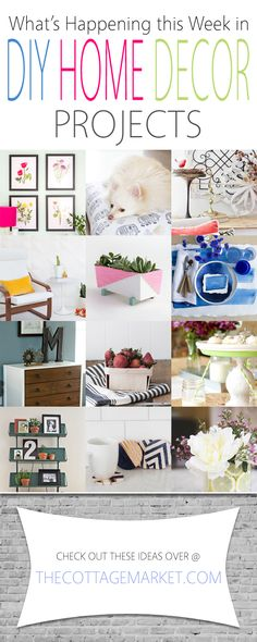 What's Happening This Week in DIY Home Decor Projects - The Cottage Market   A Collection of NEW DIY Home Decor Projects from throughout the Blogosphere! Stay up to date with these wonderful projects...one I am sure is calling your name! Enjoy!