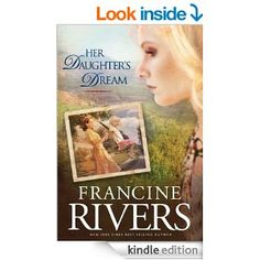 Amazon.com: Her Daughter's Dream: 2 (Marta's Legacy) eBook: Francine Rivers: Kindle Store