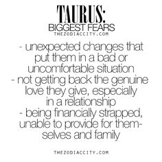 Zodiac Taurus biggest fears. For much more on the zodiac signs, click here.