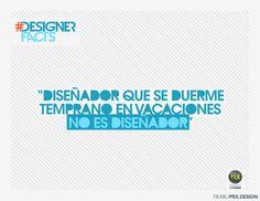 >> Diseñador que se duerme temprano en vacaciones, no es diseñador...  // #DesignerFacts #Design #Designer #diseño #diseñadores #quote #frase