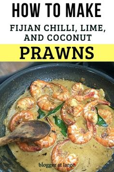 Recipe for making Fijian Chilli, Lime and Coconut Prawns. Prawn Recipes, Seafood Recipes, Indian Food Recipes, Asian Recipes, Cooking Recipes, Drink Recipes, Tasty Dishes, Food Dishes, Fiji Food