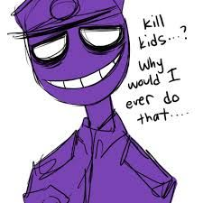 Hmm I don't know because you TOTALLY not bloodthirsty and love to hear horrified scream and TOTALLY didn't dress up in an Goldy suit and trick 5 kids and brought them into a back room and TOTALLY didn't murder them and stuff their dead bodies into a suit for the rest of there dead lives, so… -don't ask why I know so much-