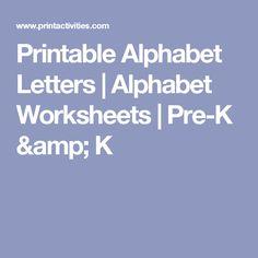 Printable Alphabet Letters   Alphabet Worksheets   Pre-K & K