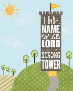 The Name of the Lord is a Strong Tower, Proverbs 18:10