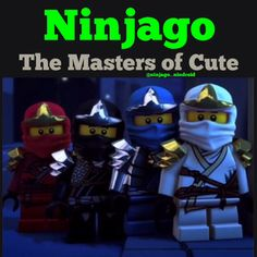 Ninjago the masters of cute I love that episode!!!!!!!!!!!!!!!!!!!!!!!!!!!