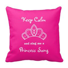 A little girl will love to have her name this cute throw pillow with a girly hot pink princess crown and the customizable words: Keep calm and sing me a princess song.