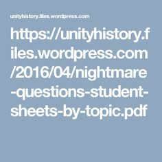 https://unityhistory.files.wordpress.com/2016/04/nightmare-questions-student-sheets-by-topic.pdf