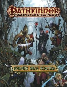 Pathfinder Campaign Setting: Inner Sea Races Paizo, Inc.