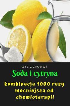 Soda i cytryna – kombinacja 1000 razy mocniejsza od chemioterapii Natural Remedies, Herbs, Fruit, Health, Fitness, Therapy, Diet, Medicine, Health Care