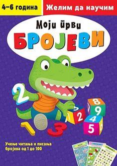 ICYMI: Moji prvi brojevi Grupa autora edukativni za decu zelim da naucim cirilica novo