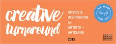 Called Creative Turnaround: Advice & Inspiration for Artists + Artisans 2015, this free ebook is our final gift to you this year.
