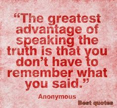 Advantage of speaking the truth