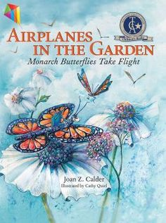 """(A Multi Award-Winning Children`s Book by Joan Z. Calder! Kirkus Reviews: """"A vibrant, enriching tale that kids will love."""" Airplanes in the Garden is rated at 4.5 Stars with 3 Reviews on BN and has 4.9 Stars with 14 Reviews on Amazon)"""
