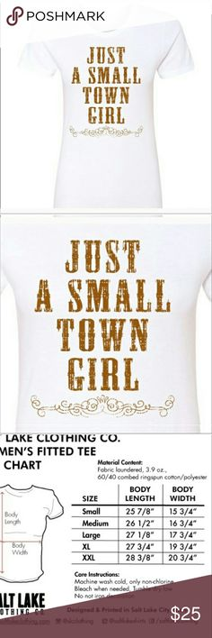 """Just A Small Town Girt Shirt Country Chic Journey Very cute shirt that says """"Just a small town girl"""" still new with tags. Size xl, (fitted but stretchy). It is super soft! See last pic for more information.  Brand: Salt Lake Clothing Co.   Smoke free home. I will gladly bundle items to give you a discount (the more you buy, the cheaper I can let everything go!). Many items can be added on for only $1. Salt Lake Clothing Tops Tees - Short Sleeve"""