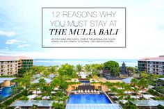 12 Reasons Why You Must Stay at The Mulia Resort in Bali