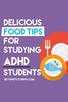 Delicious Food Tips for Studying ADHD students: http://beyondtutoring.com/food-tips-for-adhd/ #nutrition #adhd