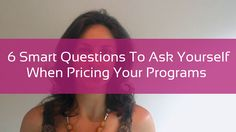 In this video, I'm going to give you 6 simple questions for you to ask yourself when you're pricing your next program. It can be really easy to get caught...