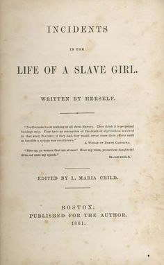 "Harriet Jacobs - Incidents in the Life of a Slave Girl. An amazing book by an amazing woman. My American Lit students loved this. I asked ""Who should read this? Who should not?"" They told me they could not think of a single person over the age of 14 who should not read it--their strongest endorsement of any text."