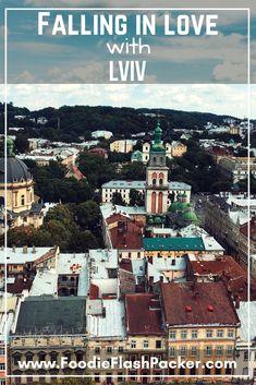 Falling in Love with Lviv, Ukraine