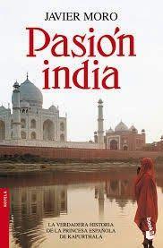 Hoy es el primer domingo de mes, así que toca artículo sobre el último libro que he leído: Pasión India de Javier Moro