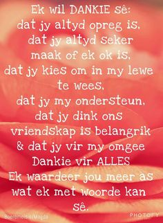 Afrikaans Quotes About Friendship and Dankie Bible Verse Memorization, Prayer Verses, Good Night Quotes, Love Quotes, Inspirational Quotes, Baie Dankie, Friendship Quotes Images, Afrikaanse Quotes, Anniversary Quotes