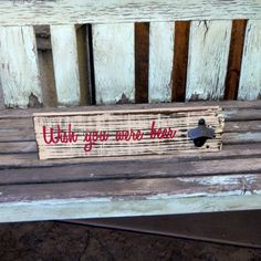 "Rustic pallet wood sign distressed reclsimed woof with cast iron bottle opener ""Wish you were beer"" on Etsy, $27.00"