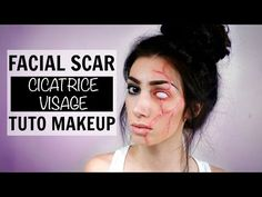FACIAL SCAR (Cicatrice Visage) - Tuto Makeup - YouTube