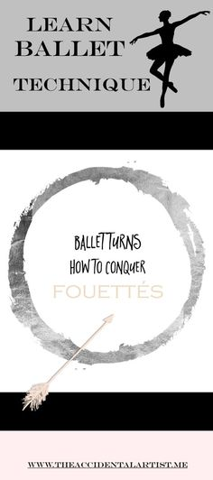 How to make sense of fouetté turns! Click on pic to get to the full post and helpful hints!: