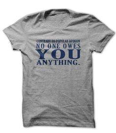No One Owes You #blackfriday Discount Sale > https://www.sunfrog.com/no-one-owes-shirt.html?64708