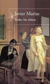 """Club El Jardín: El próximo miércoles 19 de diciembre comentaremos """"Todas las almas"""" de Javier Marías."""