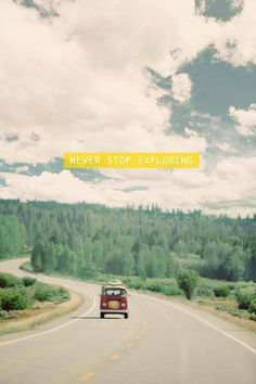 Available for Purchase Never Stop Exploring Trees Road Car Van Road Trip Pine North Yellow Green White Clouds Sky Blue Modern Photo Minimal Art Adventure Awaits, Adventure Travel, Life Adventure, Adventure Quotes, Vw T, Volkswagen Bus, Vw Camper, Never Stop Exploring, Adventure Is Out There