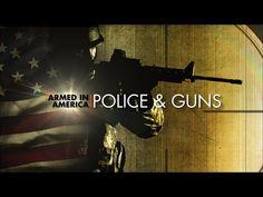 Armed in America: Police & Guns - YouTube