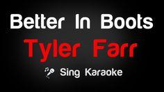 Tyler Farr - Better In Boots Karaoke Lyrics