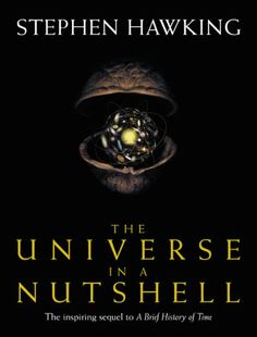 """Stephen Hawking - """"O universo numa casca de nóz"""". Esse livro me levou para outra dimensão, hahaha."""