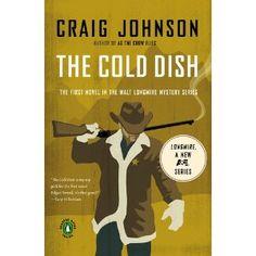 The Cold Dish AUTHOR Craig Johnson PUBLISHER Penguin Books.