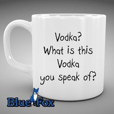 Funny Mug,What is this Vodka you Speak, Day Drinking mug,funny gift,ceramic Coffee Cup MUG-023