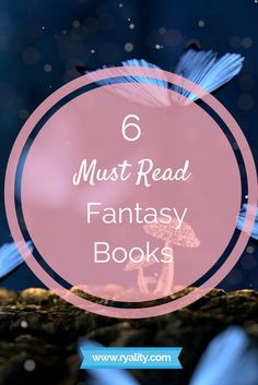 6 of the best fantasy books for college students to read. Must read books for twenty somethings. The best fantasy books for millennials.