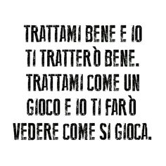 Nn giocare cn me! Bad Quotes, Tumblr Quotes, Words Quotes, Italian Phrases, Italian Quotes, E 10, Spanish Quotes, Good Thoughts, Cool Words