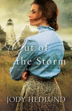 Out of the Storm, by Jody Hedlund.  Ebook Novella  coming Fall 2014.  Read my review at www.faithfulbooks.blogspot.ca