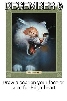 December 6. Face or arm cause not everyone is allowed or able to ( depending on your plans for the sixth ) draw a scar on there face so you can just draw one on your arm. And i mean with a marker, or some other drawing utensil that doesn't require you to ACTUALLY harm yourself. ;)