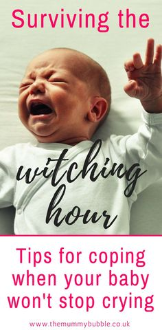 Does your baby get fussy and cry all evening? Here's all that you need to know about the witching hour - how to cope when your newborn baby is fussy in the evening