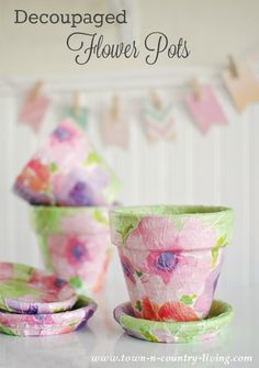 Decoupaged Flower Pots. Transforming ordinary clay pots into something special.