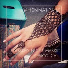Henna at the Thursday Night Market, downtown Chico, California 6-9 pm. Find me on Broadway, between 3rd and 4th street inside the market.