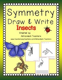 Symmetry Draw & Write INSECTS--Teaching the children about Symmetry can sometimes be difficult. Using pictures of things they know can help. Just print and go. How we use these: After we model how to finish the drawing and write a sentence with the students, we put these into our centers. After they finish all of them, we have them make a cover and staple them together. They have an Ocean Animal booklet that they half illustrated and wrote to take home and read to their parents.